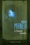 Norman Manea - L'heure exacte - Et autres nouvelles.