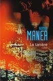 Norman Manea - La tanière.