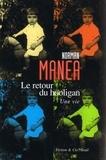 Norman Manea - Le retour du hooligan - Une vie.