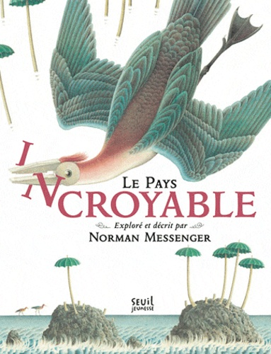 Norman Messenger - Le pays incroyable.