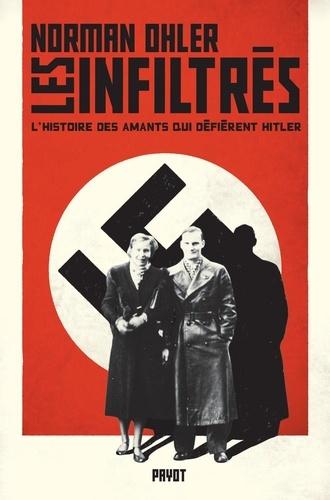 Les infiltrés. L'histoire des amants qui défièrent Hitler