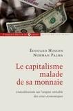 Norman Palma - Le capitalisme malade de sa monnaie - Considérations sur l'origine véritable des crises économiques.
