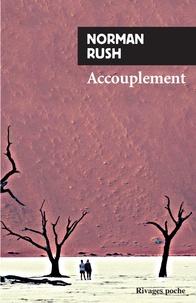 Norman Rush - Accouplement.