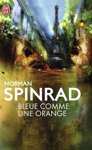 Norman Spinrad - Bleue comme une orange.