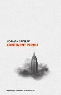 Norman Spinrad et Dominique Bellec - Continent perdu.