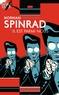 Norman Spinrad - Il est parmi nous.