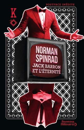 Norman Spinrad - Jack Barron et l'éternité.