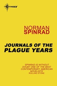 Norman Spinrad - Journals of the Plague Years.