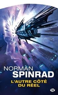 Norman Spinrad - L'Autre Côté du réel - Les Avaleurs de vide ; Deus Ex.