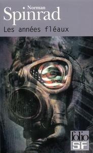 Norman Spinrad - Les années fléaux.