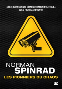 Norman Spinrad - Les pionniers du chaos.