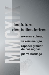 Norman Spinrad et Valérie Mangin - MMCXIX - Les futurs des Belles Lettres.