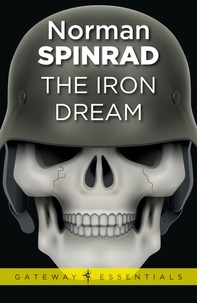 Norman Spinrad - The Iron Dream.