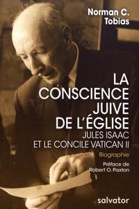 Norman Tobias - La conscience juive de l'Eglise - Jules Isaac et le concile Vatican II.
