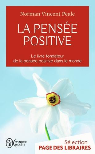 Norman Vincent Peale - La pensée positive.
