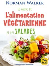 Norman W. Walker - Le guide de l'alimentation végétarienne et des salades.