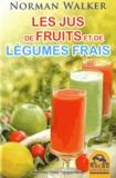 Norman Walker - Les jus de fruits et de légumes frais.