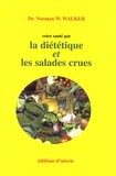 Norman Walker - Votre santé par la diététique et les salades crues.