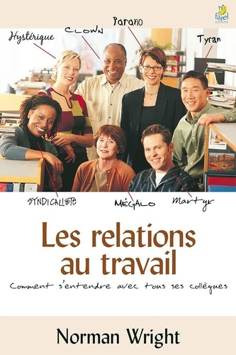 Norman Wright - Les relations au travail.