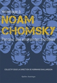 Normand Baillargeon - Hommage à Noam Chomsky - Penseur aux empreintes multiples.