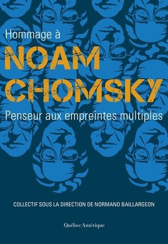 Hommage à Noam Chomsky. Penseur aux empreintes multiples