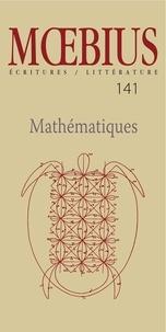 Normand Baillargeon et Lucie Bélanger - Moebius no 141 : « Mathématiques » Avril 2014 - Mathématiques.
