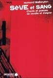 Normand Baillargeon - Sève et Sang - Champs et poèmes de révolte et d'espoir.