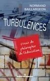 Normand Baillargeon - Turbulences - Essais de philosophie de l'éducation.