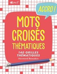 Normand Beaudoin - Mots croisés thématiques - 140 grilles géantes.