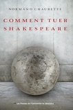 Normand Chaurette - Comment tuer Shakespeare.
