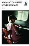 Normand Chaurette - Scènes d'enfants.