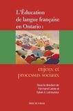 Normand Labrie et Sylvie-A Lamoureux - L'éducation de langue française en Ontario : enjeux et processus sociaux.
