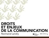 Normand Landry - Droits et enjeux de la communication.