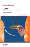 Normand Landry - SLAPP - Bâillonnement et répression judiciaire du discours politique.