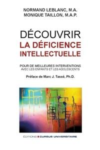 Normand Leblanc et Monique Taillon - Découvrir la déficience intellectuelle - Pour de meilleures interventions avec les enfants et les adolescents.