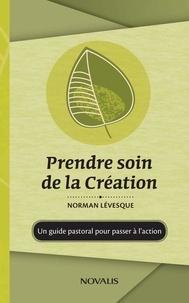 Normand Lévesque - Prendre soin de la Création.