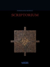 Normand Moffat et Serge Fisette - Scriptorium.
