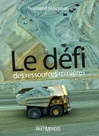Normand Mousseau - Le défi des ressources minières.