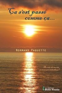 Normand Paquette - Ça s'est passé comme ça....