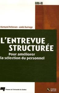 Normand Pettersen et André Durivage - L'entrevue structurée - Pour améliorer la sélection du personnel. 1 Cédérom