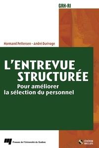 Normand Pettersen et André Durivage - L'entrevue structurée - Pour améliorer la sélection du personnel.