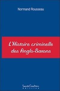 Rhonealpesinfo.fr L'histoire criminelle des Anglo-Saxons Image