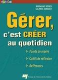 Normand Wener et Solange Cormier - Gérer, c'est créer au quotidien.