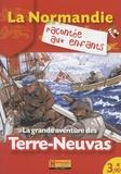 Normandie junior - La grande aventure des Terre-Neuvas.