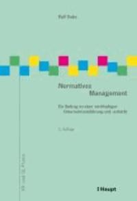 Normatives Management - Ein Beitrag zu einer nachhaltigen Unternehmensführung und -aufsicht.