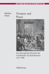 Normen und Praxis - Das Europäische Konzert der Großmächte als Sicherheitsrat, 1815-1860.