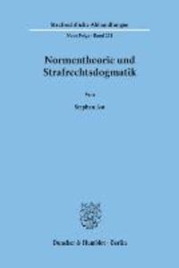 Normentheorie und Strafrechtsdogmatik - Eine Systematisierung von Normarten und deren Nutzen für Fragen der Erfolgszurechnung, insbesondere die Abgrenzung des Begehungs- vom Unterlassungsdelikt.