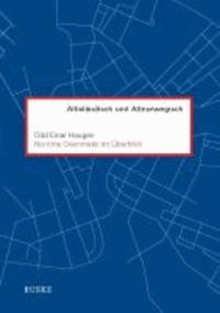 Norröne Grammatik im Überblick - Altisländisch und Altnorwegisch.