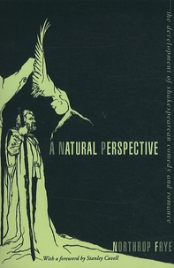 Northrop Frye - A Natural Perspective : The Development of Shakespearean Comedy and Romance.
