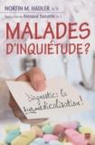 Nortin M. Hadler - Malades d'inquiétude ? - Diagnostic : la surmédicalisation.